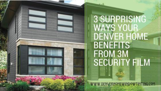 security film benefits for denver homes