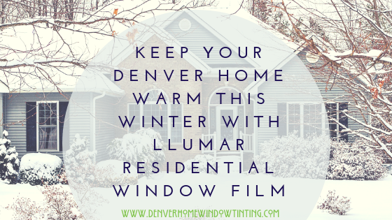 How Window Film Affects The Temperature of Your home Denver