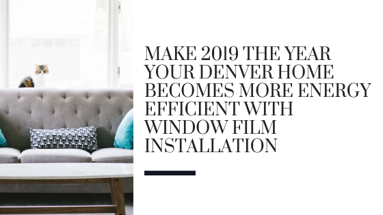 energy efficient window film denver